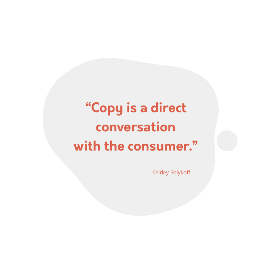 """""""Copy is a direct conversation with the consumer."""""""